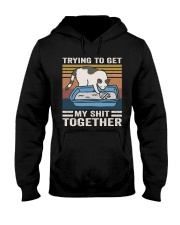 Trying To Get My Shit Together Hooded Sweatshirt front