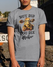 But Did You Die Heifer Classic T-Shirt apparel-classic-tshirt-lifestyle-29