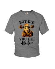But Did You Die Heifer Youth T-Shirt thumbnail
