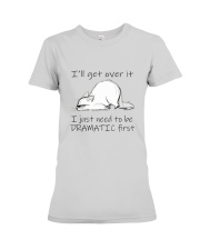 I Will Get Over It Premium Fit Ladies Tee thumbnail