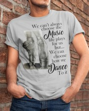 We Can Choose How To Dance Classic T-Shirt apparel-classic-tshirt-lifestyle-26