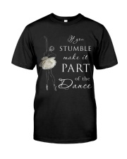 If You Stumble Classic T-Shirt front