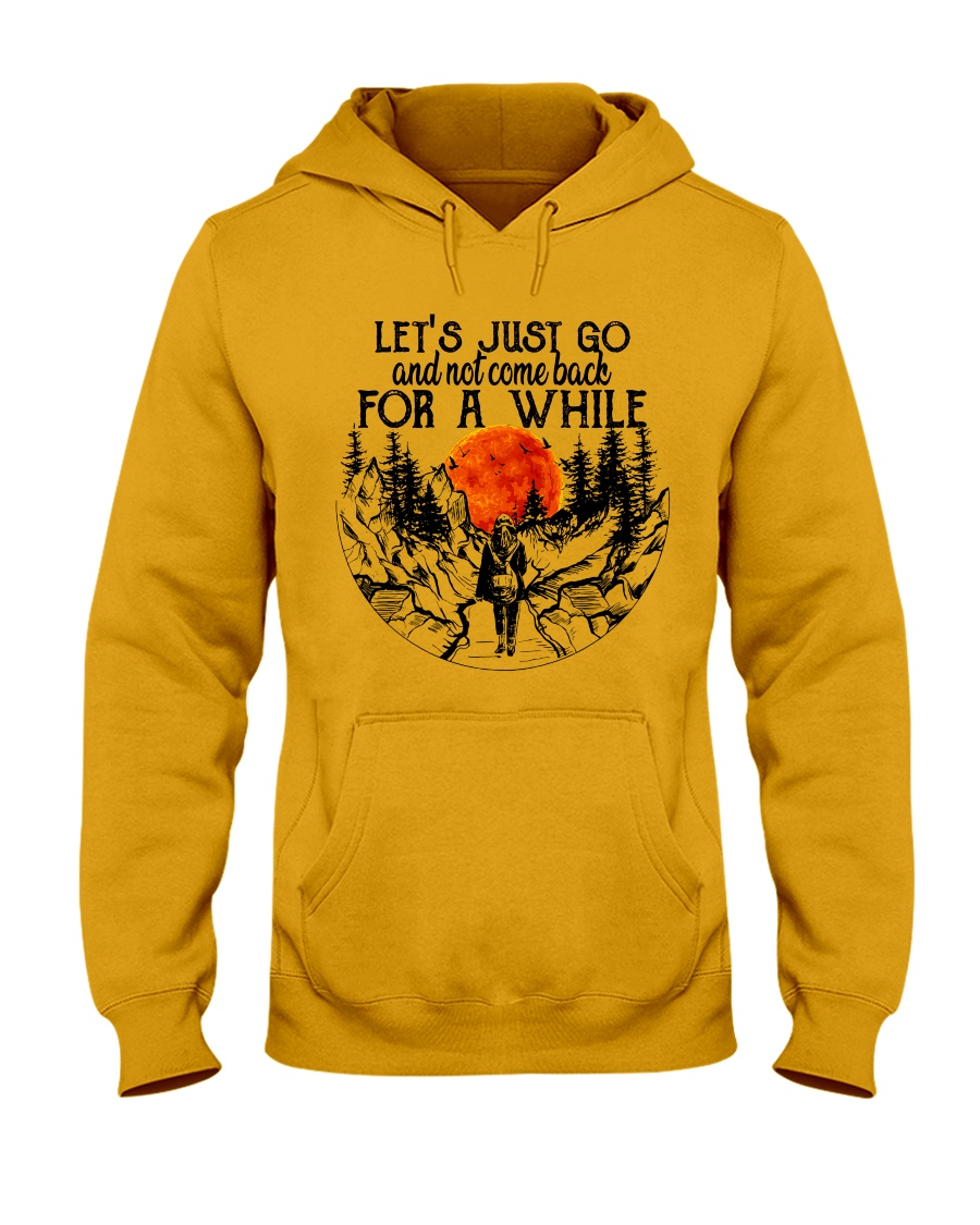 Lets Just Go Hooded Sweatshirt