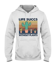 Life Succs Without Plants Hooded Sweatshirt thumbnail