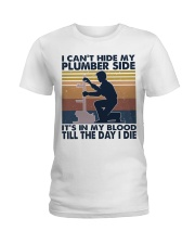 I Can't Hide My Plumber Side Ladies T-Shirt thumbnail