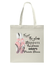 Forget The Glass Slippers Tote Bag thumbnail