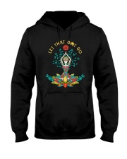 Let That Shit Go Hooded Sweatshirt front