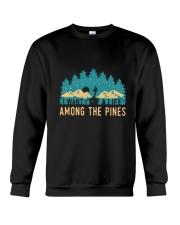 I Want To A Life Among The Pines Crewneck Sweatshirt thumbnail