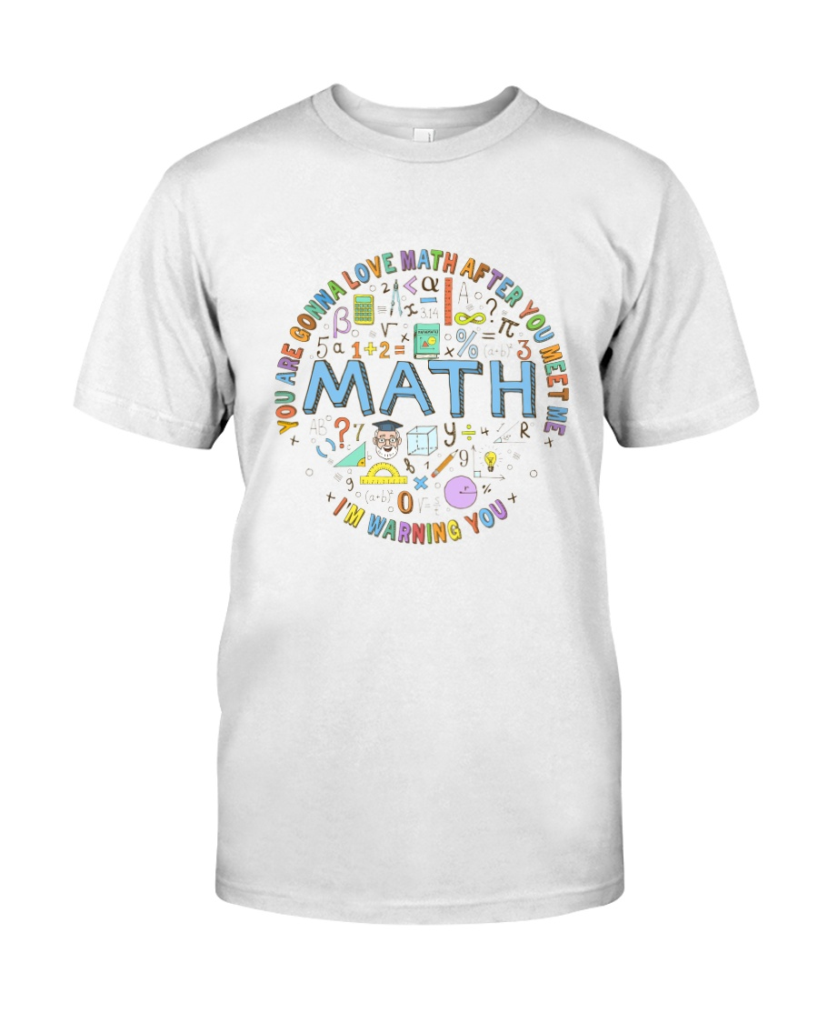 You Are Gonna Love Math Classic T-Shirt