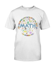 You Are Gonna Love Math Classic T-Shirt front