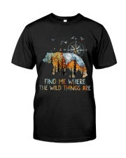 Find Me Where The Wild Things Classic T-Shirt front