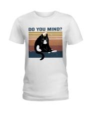 Do You Mind Ladies T-Shirt thumbnail