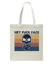 Hey Fuck Face Tote Bag thumbnail