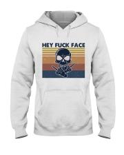 Hey Fuck Face Hooded Sweatshirt front