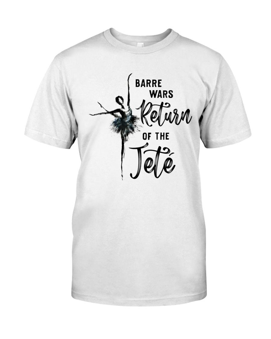 Barre Wars Retur Of The Jete Classic T-Shirt