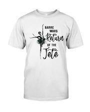 Barre Wars Retur Of The Jete Classic T-Shirt front