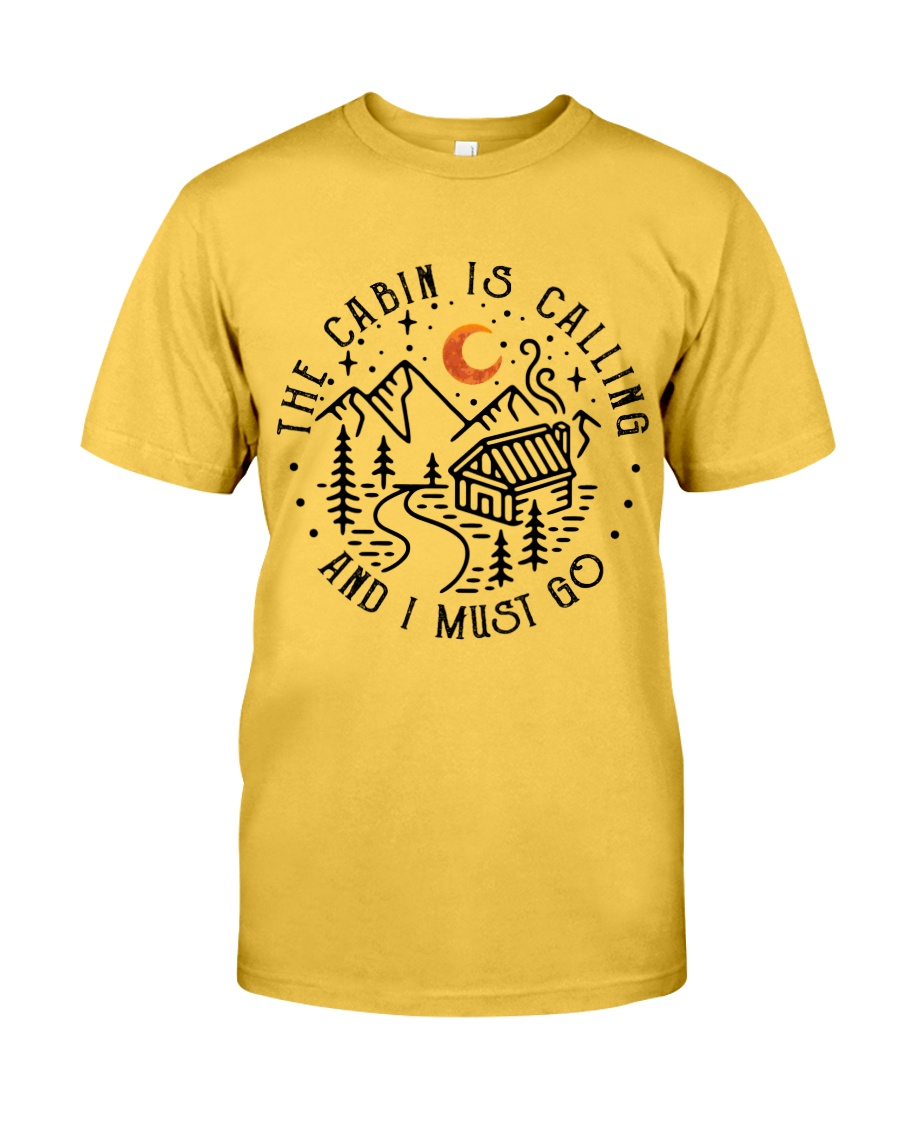 The Cabin Is Calling Classic T-Shirt