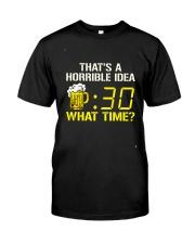 That Horrible Idea Classic T-Shirt front
