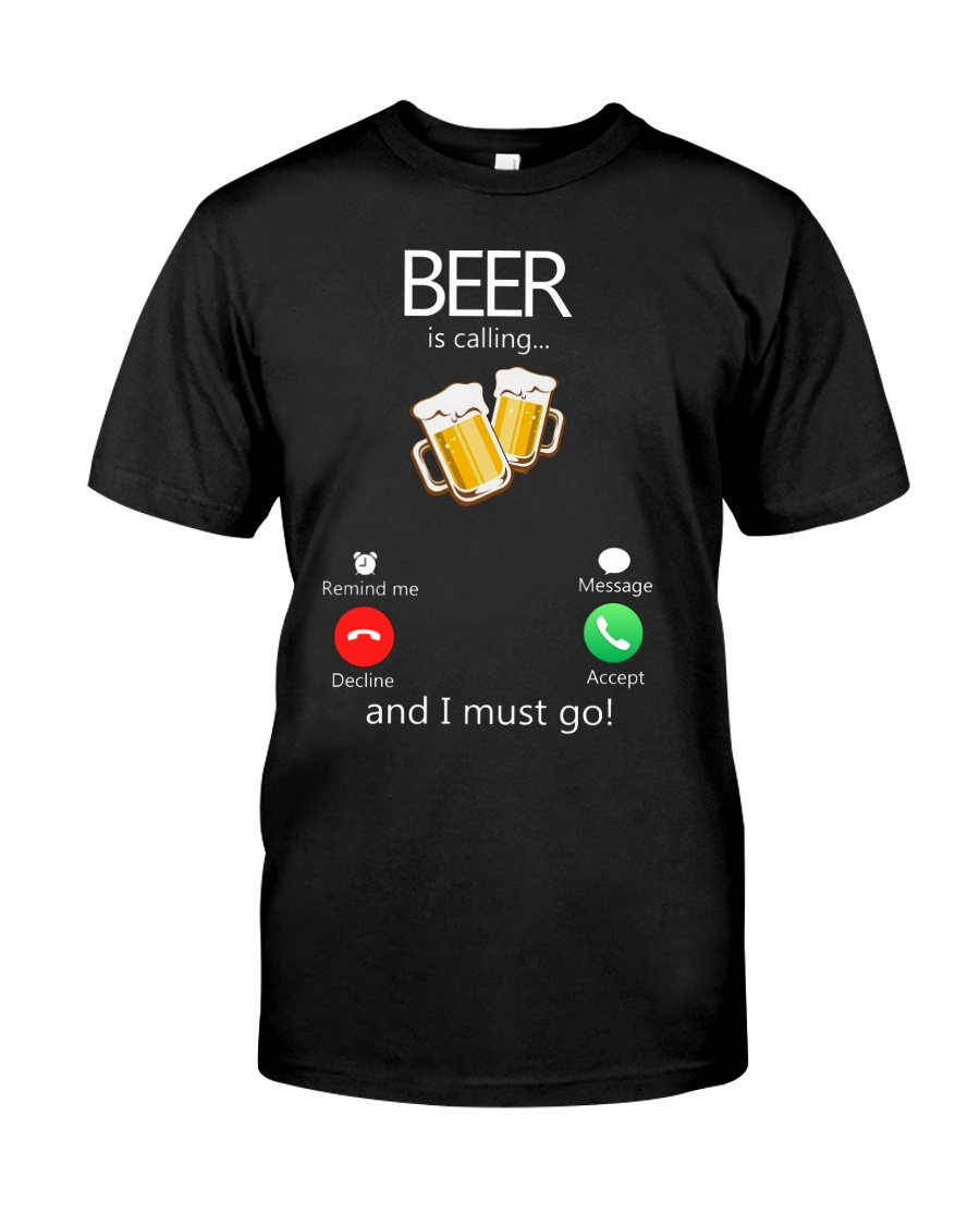 Beer Is Calling Classic T-Shirt