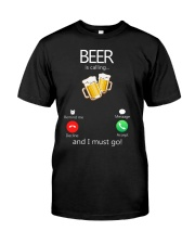 Beer Is Calling Classic T-Shirt front