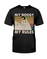 My Roost My Rules Classic T-Shirt front