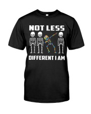 Not Less Different I Am Classic T-Shirt front