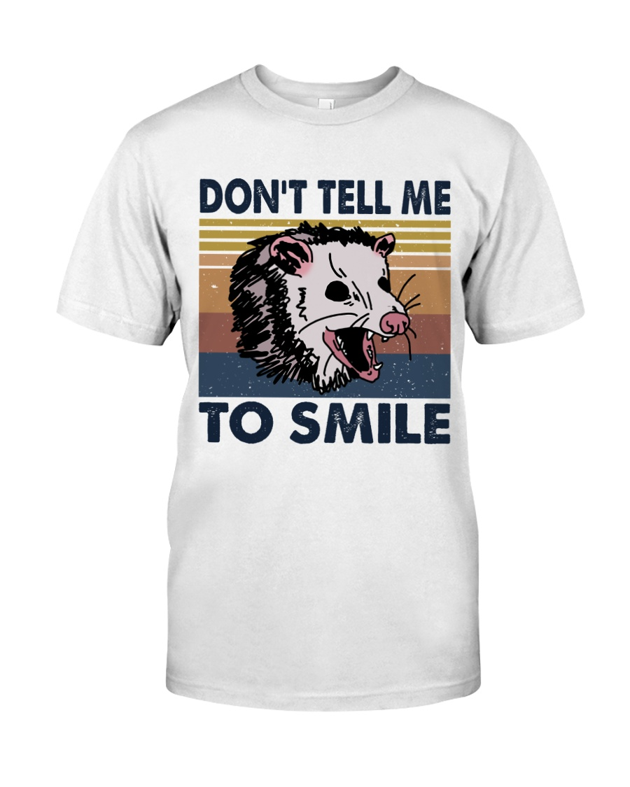 Don't Tell Me To Smile Classic T-Shirt