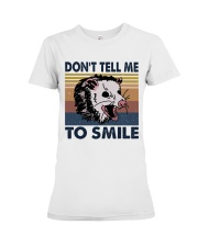 Don't Tell Me To Smile Premium Fit Ladies Tee tile