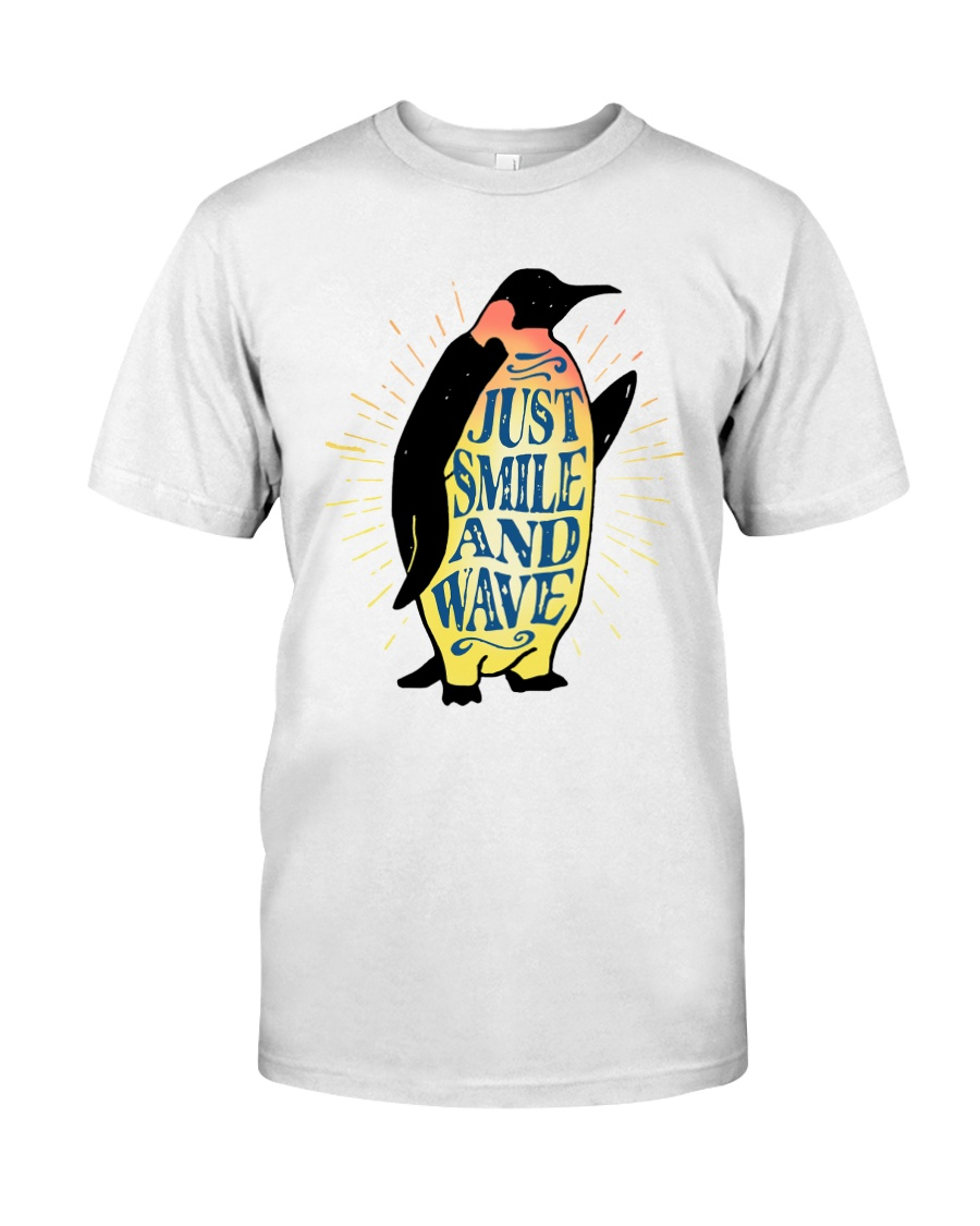 Just Smile And Wave Classic T-Shirt