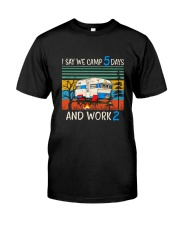 I Say We Camp 5 Days Classic T-Shirt tile
