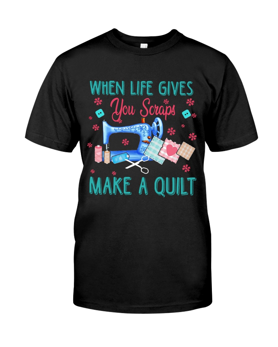 When Life Gives You Scraps Classic T-Shirt