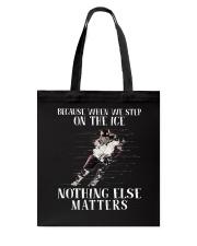 Nothing Else Matters Tote Bag thumbnail