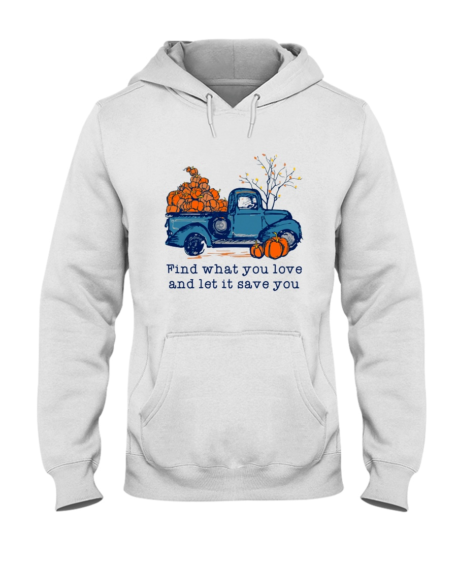 Find What You Love Hooded Sweatshirt