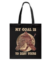 My Goal Is To Deny Yours Tote Bag thumbnail