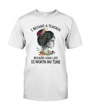 I Became A Teacher Classic T-Shirt front