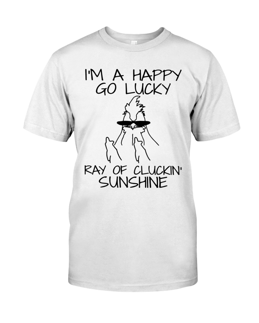 I'm A Happy Go Lucky Classic T-Shirt