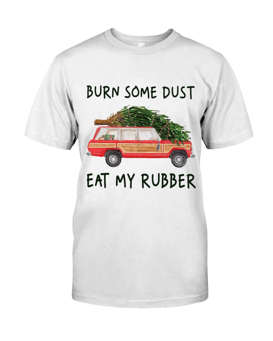 Burn Some Dust Classic T-Shirt
