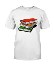 Book Are Better Than People Classic T-Shirt front