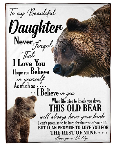 DAD- TO MY DEAR DAUGHTER- BEAR BLANKET