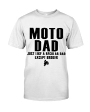 Moto Dad Just Like A Regular Dad Except Broker Classic T-Shirt front