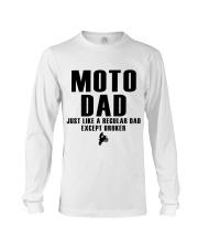 Moto Dad Just Like A Regular Dad Except Broker Long Sleeve Tee thumbnail