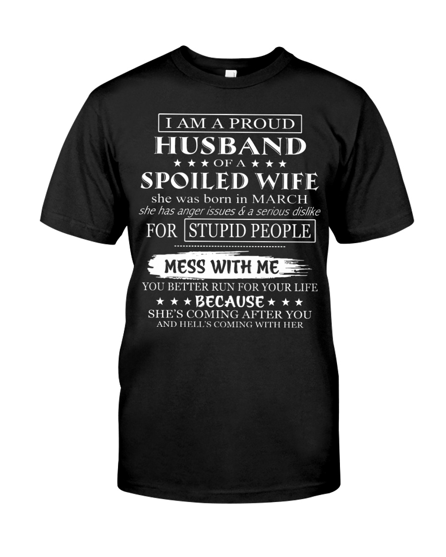 March-Spoiled Wife-Gift For Husband Classic T-Shirt