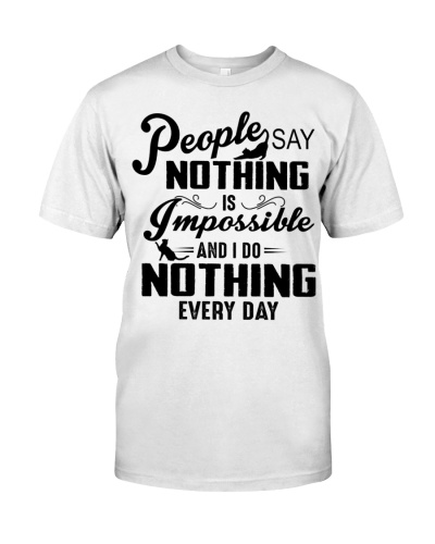 I do nothing every day - funny shirt