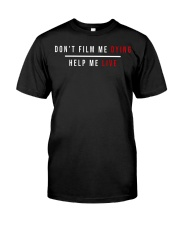 Don't film me dying help me live Premium Fit Mens Tee thumbnail