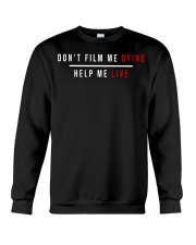 Don't film me dying help me live Crewneck Sweatshirt tile