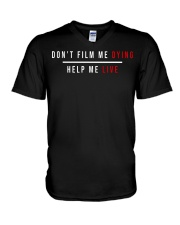Don't film me dying help me live V-Neck T-Shirt thumbnail