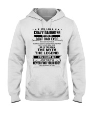 I'm crazy daughter i have the best dad ever gift Hooded Sweatshirt front