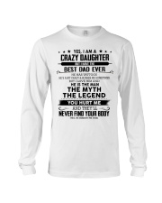 I'm crazy daughter i have the best dad ever gift Long Sleeve Tee thumbnail