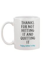 Thanks For Not Hitting It And Quitting It Mug back