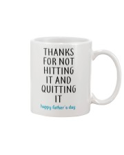 Thanks For Not Hitting It And Quitting It Mug front